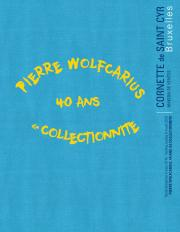 Pierre Wolfcarius : 40 ans de collectionnite